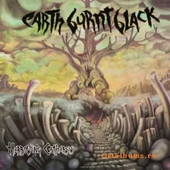 Earth Burnt Black - Harrowing Catharsis (2011)