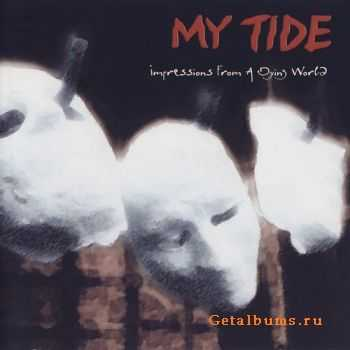 My Tide  - Impressions From A Dying World  (2002)