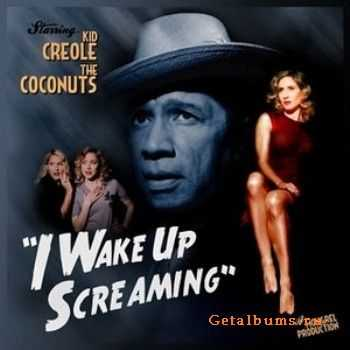 I Wake Up Screaming - Kid Creole And The Coconuts (2011)