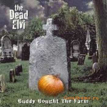 The Dead Elvi - Buddy Bought the Farm (2003)