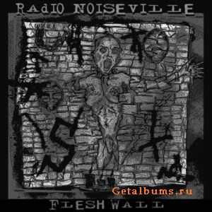 Radio Noiseville - Flesh Wall (2012)
