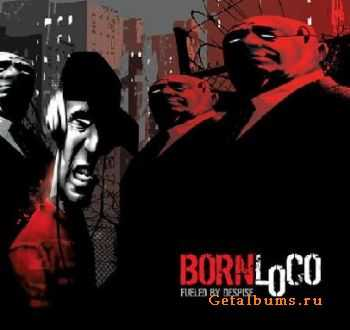 Born Loco - Fueled By Despire [EP] (2005)