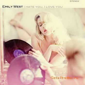 Emily West - I Hate You I Love You [EP] (2011)