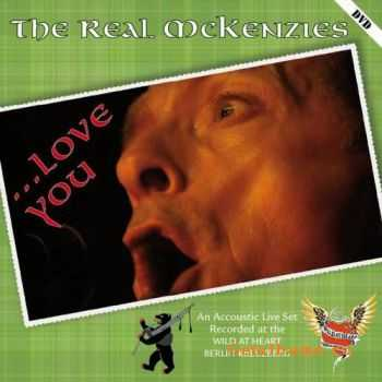The Real Mckenzies - ...Love You (Live 2011)