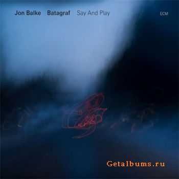 Jon Balke & Batagraf - Say and Play (2011)