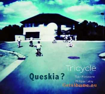 Tricycle - Queskia? (2011)