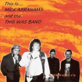 Mick Abrahams And The This Was Band - This Is (1998)