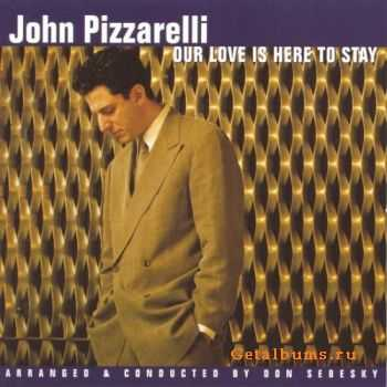 John Pizzarelli - Our Love Is Here To Stay (1997)