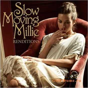 Slow Moving Millie -  Renditions (2011)
