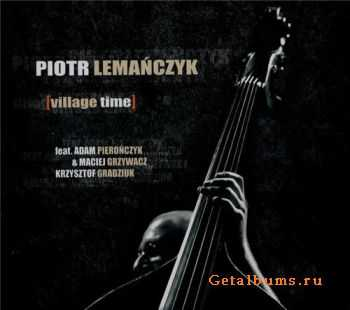 Piotr Lemanczyk - Village Time (2007)