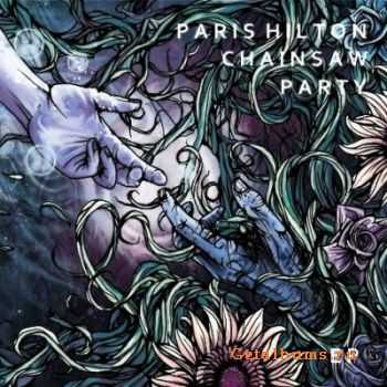 Paris Hilton Chainsaw Party - EP (2012)