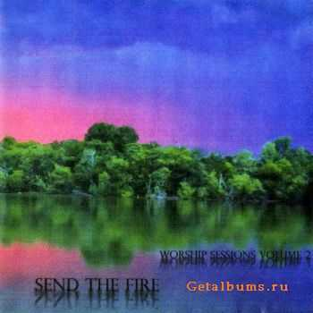Neal Morse - Send The Fire (Worship Sessions Volume 2) (2006)