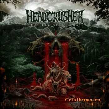HeadCrusher - Let The Blood Run (2012)
