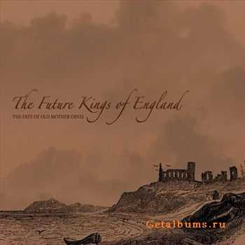 The Future Kings Of England - The Fate of Old Mother Orvis (2007)