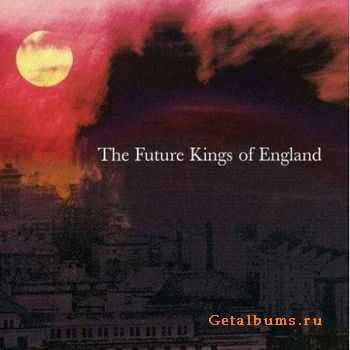 The Future Kings Of England - The Future Kings Of England (2005)