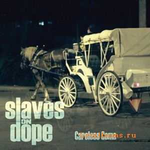 Slaves on Dope - Careless Coma [Ep] (2011)