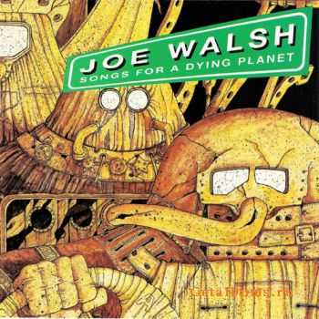Joe Walsh - Songs For A Dying Planet (1992)