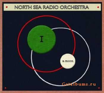 North Sea Radio Orchestra - I A Moon  (2011)