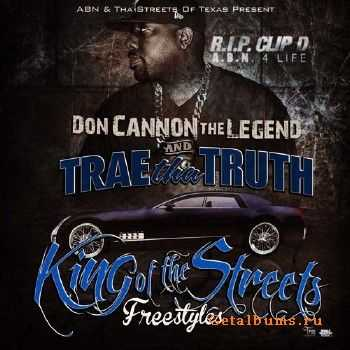 Trae Tha Truth - King Of The Streets Freestyles (2012)