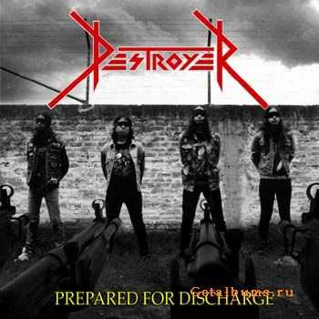 Destroyer  - Prepared For Discharge 2010 [LOSSLESS]