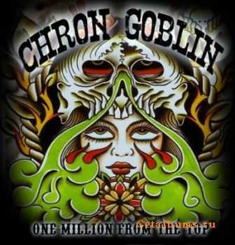 Chron Goblin - One Million From The Top (2011)