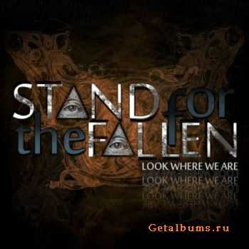 Stand for the Fallen - Look Where We Are [EP] (2011)