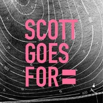 Scott Goes For - Scott Goes For (2012)