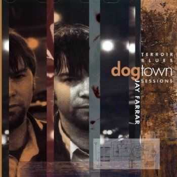 Jay Farrar � Terroir Blues: The Dogtown Sessions (2012)