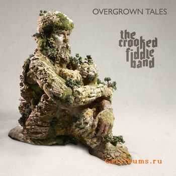 The Crooked Fiddle Band - Overgrown Tales (2011)
