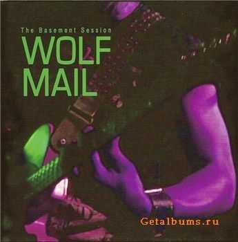 Wolf Mail - The Basement Session (2011)