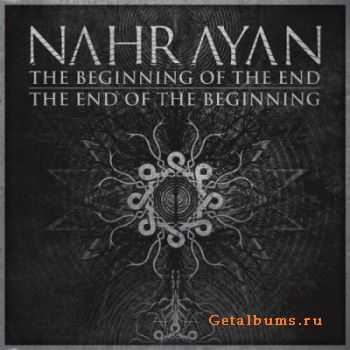 Nahrayan - The Beginning Of The End / The End Of The Beginning (2012)