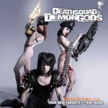 Deathsquad Demongods - Your New Favorite F​*​*​kin' Band (2011)