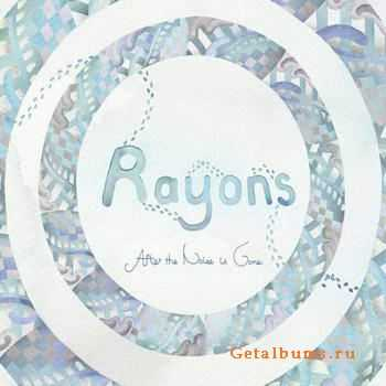 Rayons - After the Noise Is Gone (2012)