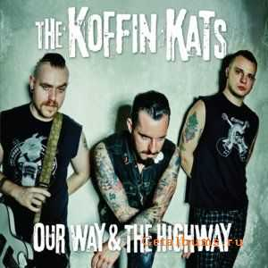 The Koffin Kats - Our Way & The Highway (2012)