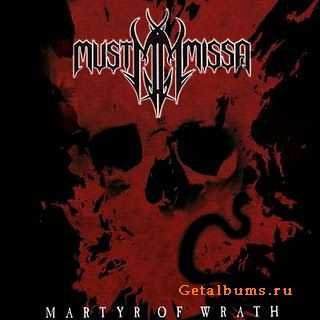 Must Missa - Martyr Of Wrath (2007)