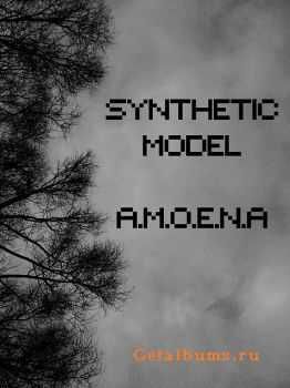 Synthetic Model - A.M.O.E.N.A (2012)