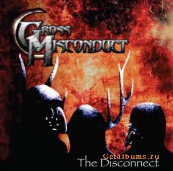 Gross Misconduct - The Disconnect (2011)
