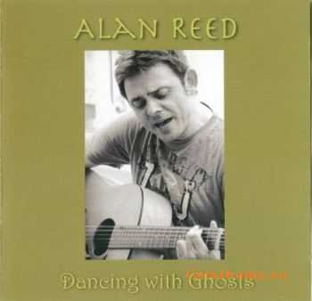 Alan Reed  - Dancing With Ghosts (2011)