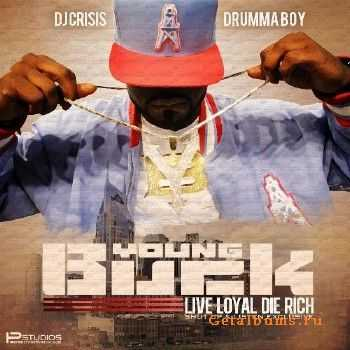 Young Buck - Live Loyal, Die Rich (2012)