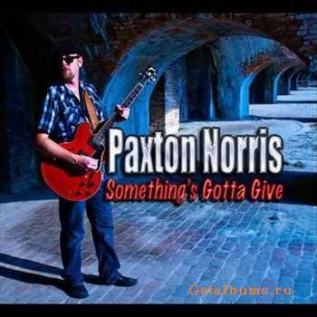 Paxton Norris - Something's Gotta Give (2011)