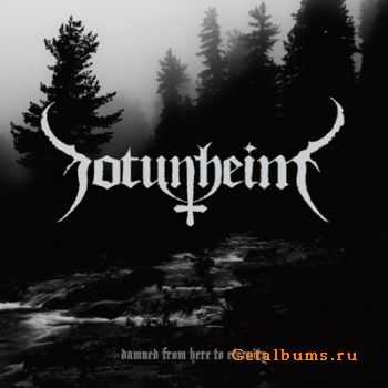 Jotunheim  - Damned From Here To Eternity [Demo] (2011)