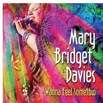 Mary Bridget Davies Group - Wanna Feel Somethin' (2012)