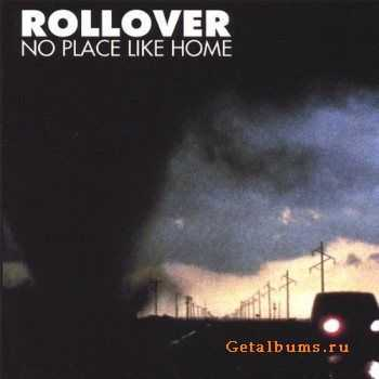 Rollover - No Place Like Home (2007)