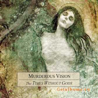 Murderous Vision - The Times Without Gods (2002)