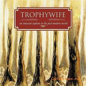 Trophywife - An Innocent Orphan In The Post-Modern World (2011)