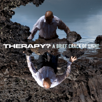 Therapy? - A Brief Crack of Light (2012)