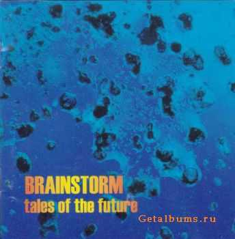 Brainstorm  - Tales of the Future (1998)