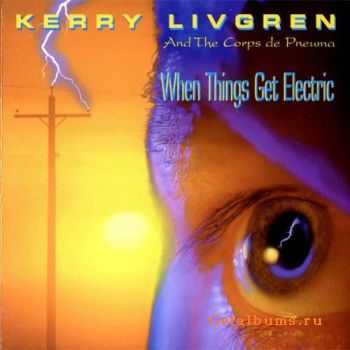 Kerry Livgren - When Things Get Electric (1994)