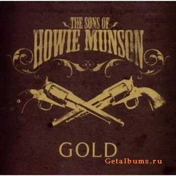 The Sons Of Howie Munson - Gold (2010)