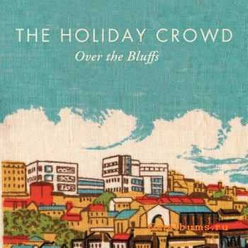 The Holliday Crowd - Over The Bluffs (2012)